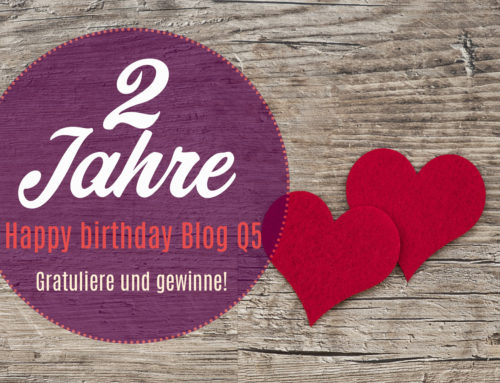 Herzlichen Glückwunsch – Blog Q5 wird heute 2 Jahre alt