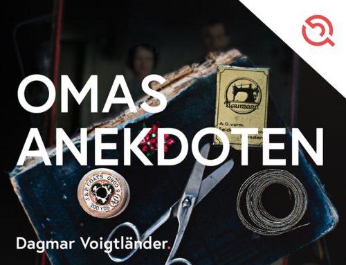 Gastbeitrag Dagmar Voigtländer – Omas Anekdoten