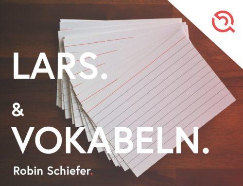 Aprilthema Lügen – Lars und Vokabeln von Robin Schiefer