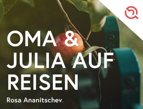Gastbeitrag Rosa Ananitschev – Oma und Julia auf Reisen oder Verbotene Früchte