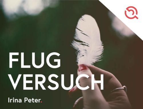 Gastbeitrag von Irina Peter – Flugversuch