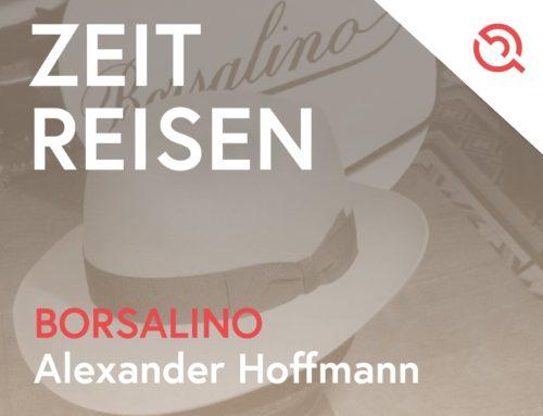 Der Hut – der Borsalino. Von Alexander Hoffmann