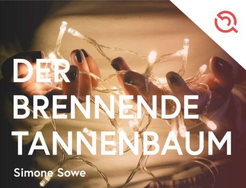 Gastbeitrag von Simone Sowe – Der brennende Tannenbaum